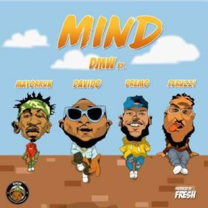 DMW – Mind ft. Davido, Peruzzi, Dremo & Mayorkun [New Song]