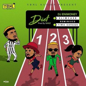 DJ Enimoney – Diet Ft. Slimcase, Reminisce & Tiwa Savage