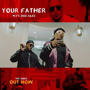 VIDEO: M.I Abaga – Your Father feat. Dice Ailes
