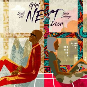 Sauti Sol – Girl Nextdoor ft. Tiwa Savage
