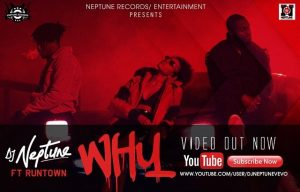 VIDEO: DJ Neptune – Why ft. Runtown