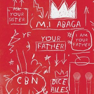 M.I Abaga – Your Father ft. Dice Ailes (prod. Ckay)