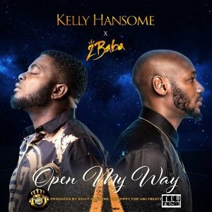 Kelly Hansome – Open My Way Ft. 2Baba