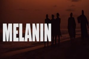 VIDEO: Sauti Sol – Melanin ft. Patoranking