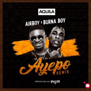 VIDEO: Airboy Ft. Burna Boy – Ayepo (Remix)