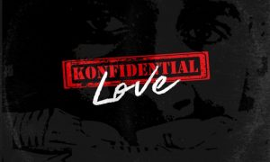 MUSIC: Ceeza Milli – Konfidential Love