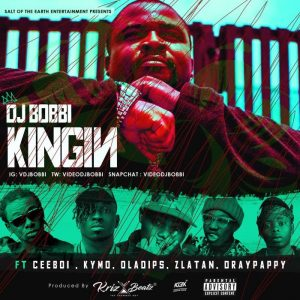 [ Video] DJ Bobbi & Krizbeat Ft. Oladips, Ceeboi, Kymo, Zlatan & Drayapapy – Kingin