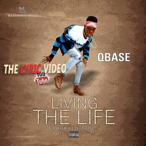 LYRIC VIDEO: QBase – Living The Life