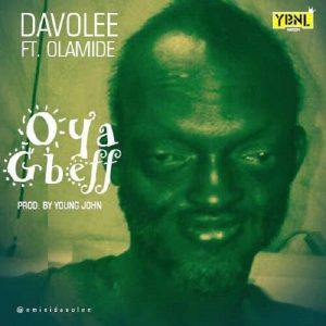 Davolee – Oya Gbeff ft. Olamide (prod. Young John)