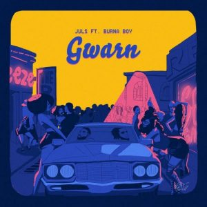 Juls – Gwarn ft. Burna Boy