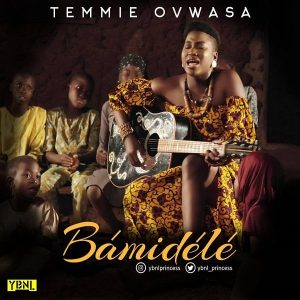 VIDEO: Temmie Ovwasa – Bamidele