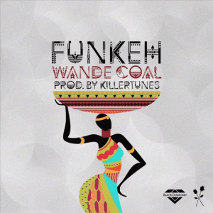 Wande Coal – Funkeh (prod. Killertunes)