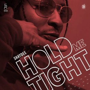 Shaydee – Hold Me Tight (Official Version)
