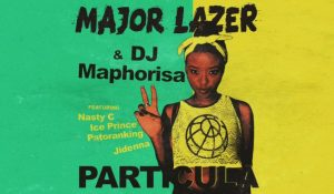 VIDEO: Major Lazer & DJ Maphorisa Ft. Nasty C, Ice Prince, Patoranking & Jidenna – Particula