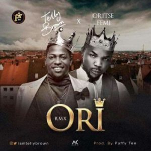 Tellybrown – Ori (Remix) ft. Oritsefemi