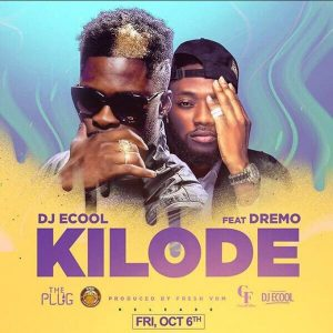 DJ ECOOL – KILODE FT. DREMO