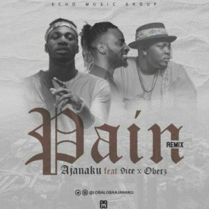 Ajanaku Ft. 9ice & Oberz – Pain (Remix)