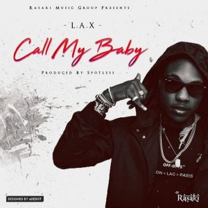 MUSIC: L.A.X – Call My Baby