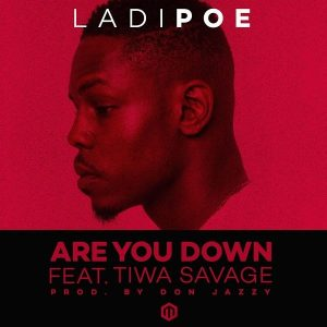 MUSIC: Ladipoe – Are You Down ft. Tiwa Savage (Prod. Don Jazzy)