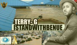 Terry G – I Stand With Benue (Tribute To Flood Victims)