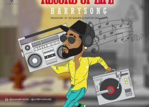 MUSIC: Harrysong – Record Of Life