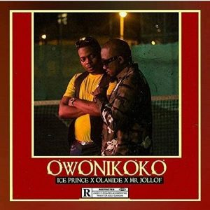 MUSIC: Ice Prince – Owonikoko Ft. Olamide x Mr Jollof