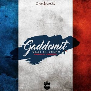 MUSIC: CKay – Gaddemit (French Version) Ft. Dremo