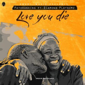 Patoranking – Love You Die ft. Diamond Platnumz