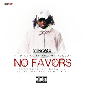 PREMIERE: Yung6ix – No Favors ft. Dice Ailes