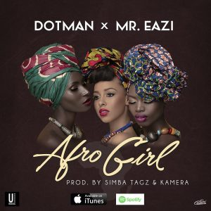 Dotman – Afro Girl ft. Mr. Eazi [Video Premiere]