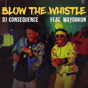 DJ Consequence – Blow The Whistle New Song