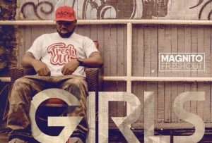 MUSIC: Magnito – Girls (Prod. By Juwhiz)