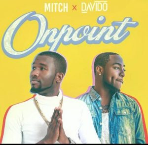 Mitch x Davido – On Point (Prod. JayPizzle)