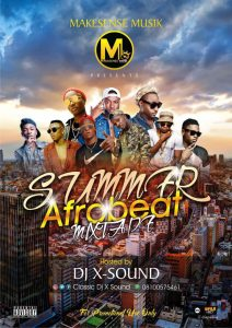 Mixtape: MAKESENSE Musik Ft. DJ Xsound –  Summer Afrobeat Mix (August Edition 1)