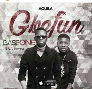 Base One – Gbefun ft. Small Doctor [New Video]