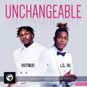 Lil AY – Unchangeable ft. Runtown [New Song]