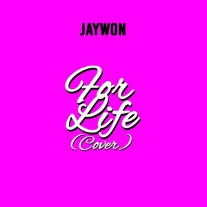 """Jaywon – """"For Life (Cover)"""""""