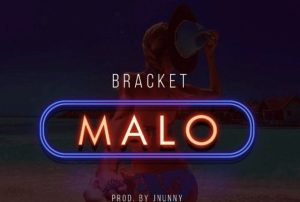 VIDEO: Bracket – Malo