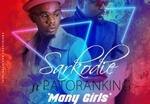 MUSIC: Sarkodie Ft. Patoranking – Many Girls (Kankpe)
