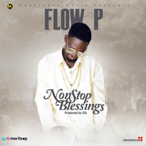 PREMIER: Flow P – Nonstop Blessings (Prod. by DXL)
