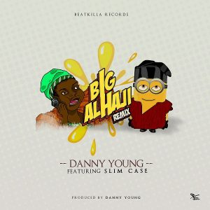 Danny Young ft. Slimcase – Big Alhaji (Remix)