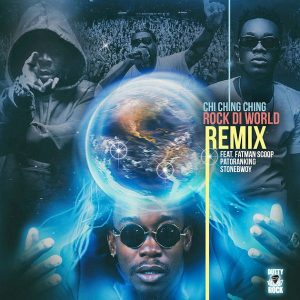 VIDEO: Chi Ching Ching – Rock Di World (Remix) ft. Fatman Scoop, Patoranking & Stonebwoy
