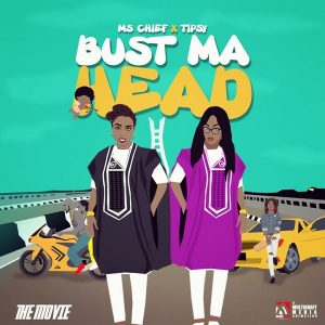 Video : Ms. Chief – Bust My Head ft. Tipsy