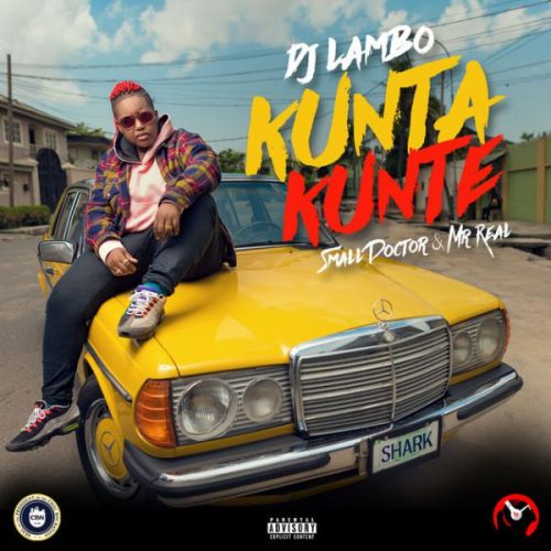 DJ Lambo – Kunta Kunte ft. Small Doctor & Mr Real