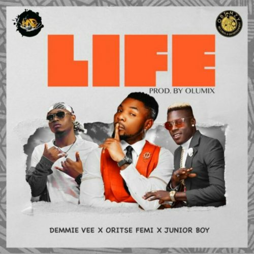 Demmie Vee Ft Oritse Femi & Junior Boy – Life