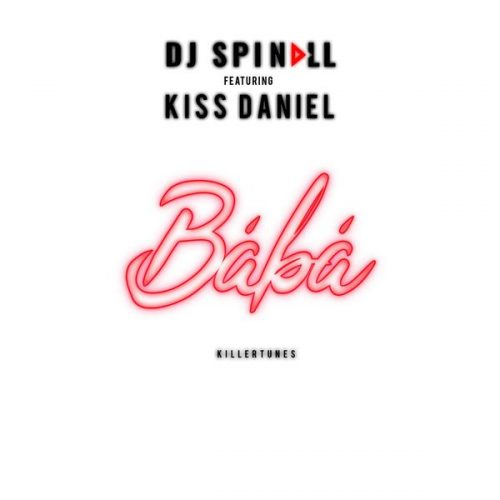 DJ Spinall ft. Kiss Daniel – Baba