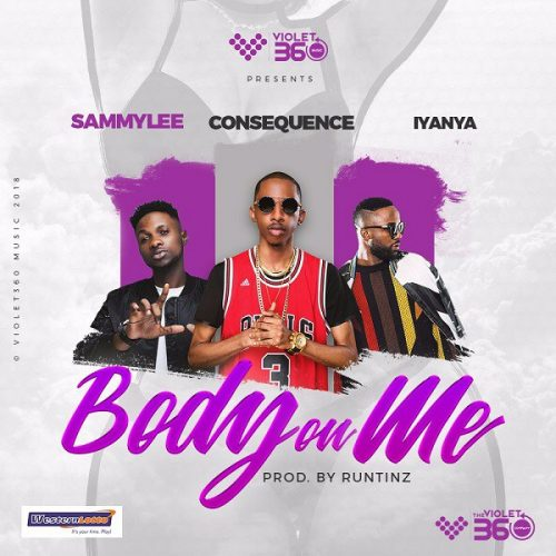 VIDEO: DJ Consequence ft. Iyanya, SammyLee – Body On Me