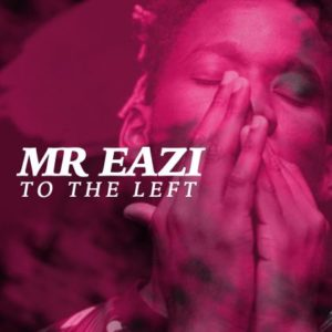 MR EAZI – TO THE LEFT
