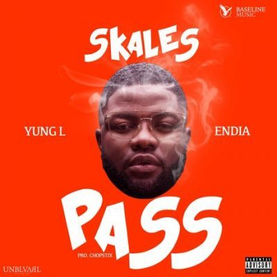 Skales – Pass Ft. Yung L & Endia