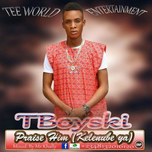 Tboyski – 1. Praise Him,  2. Hustle